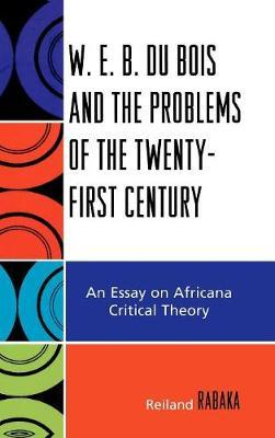 W.E.B. Du Bois and the Problems of the Twenty-First Century
