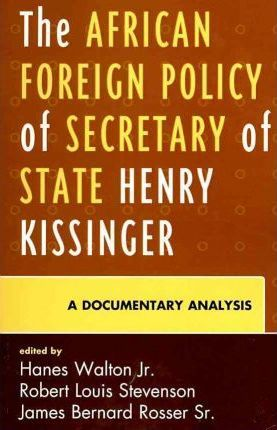 The African Foreign Policy of Secretary of State Henry Kissinger