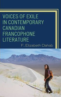 Voices of Exile in Contemporary Canadian Francophone Literature