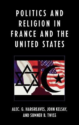 Politics and Religion in the United States and France