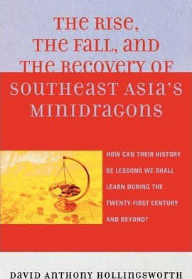 The Rise, the Fall and the Recovery of Southeast Asia's Minidragons
