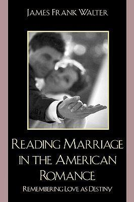 Reading Marriage in the American Romance