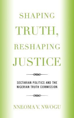 Shaping Truth, Reshaping Justice