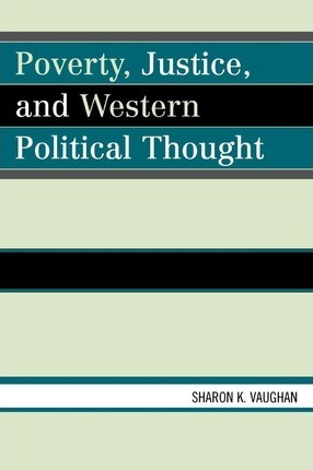 Poverty, Justice, and Western Political Thought