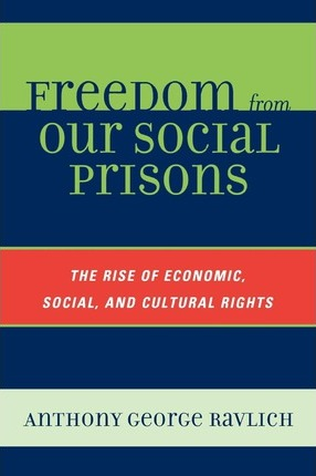 Freedom from Our Social Prisons