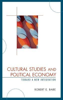 Cultural Studies and Political Economy