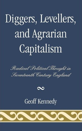 Diggers, Levellers, and Agrarian Capitalism