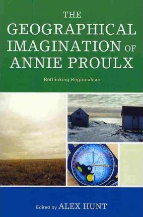 The Geographical Imagination of Annie Proulx