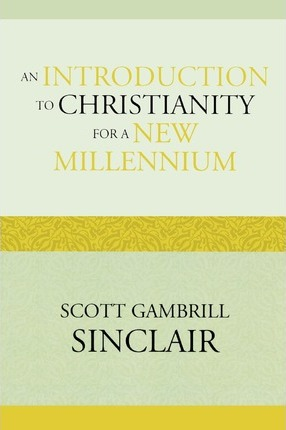 An Introduction to Christianity for a New Millennium