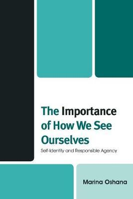 The Importance of How We See Ourselves