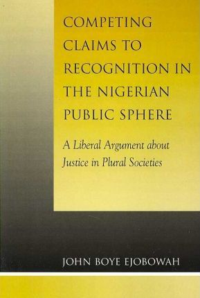 Competing Claims to Recognition in the Nigerian Public Sphere
