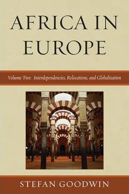 Africa in Europe: Interdependencies, Relocations, and Globalization v. 2