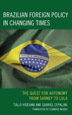 Brazilian Foreign Policy in Changing Times