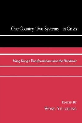 One Country, Two Systems in Crisis
