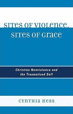 Sites of Violence, Sites of Grace
