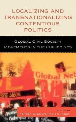 Localizing and Transnationalizing Contentious Politics  Global Civil Society Movements in the Philippines