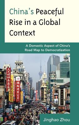 China's Peaceful Rise in a Global Context