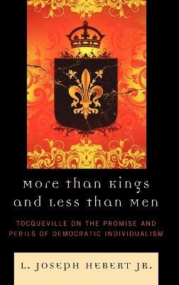 More Than Kings and Less Than Men