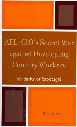AFL-CIO's Secret War Against Developing Country Workers