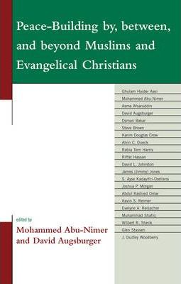 Peace-building by, Between, and Beyond Muslims and Evangelical Christians