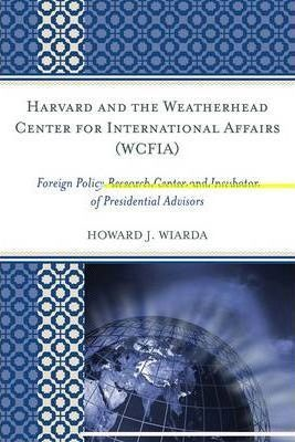 Harvard and the Weatherhead Center for International Affairs (WCFIA)