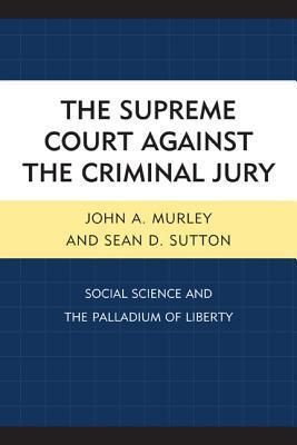 The Supreme Court Against the Criminal Jury