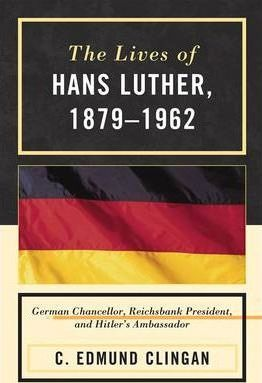 The Lives of Hans Luther, 1879-1962