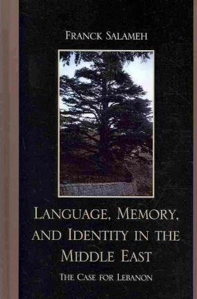 Language, Memory, and Identity in the Middle East