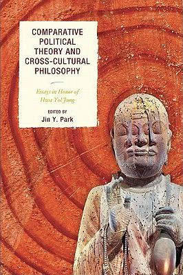 Comparative Political Theory and Cross-Cultural Philosophy