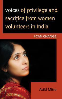 Voices of Privilege and Sacrifice from Women Volunteers in India