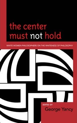 The Center Must Not Hold