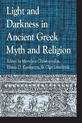 Light and Darkness in Ancient Greek Myth and Religion