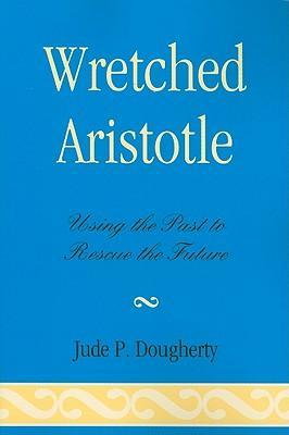 Wretched Aristotle