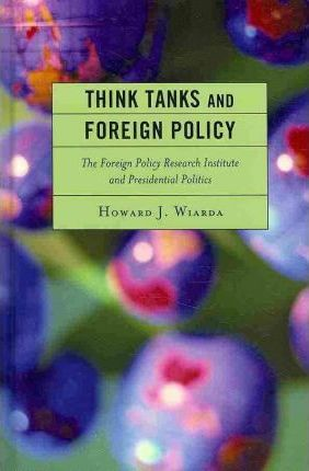 Think Tanks and Foreign Policy