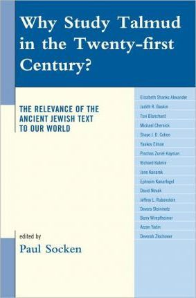 Why Study Talmud in the Twenty-First Century?