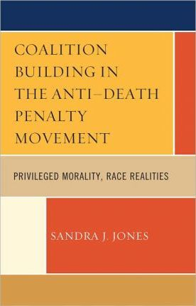 Coalition Building in the Anti-Death Penalty Movement