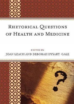 Rhetorical Questions of Health and Medicine