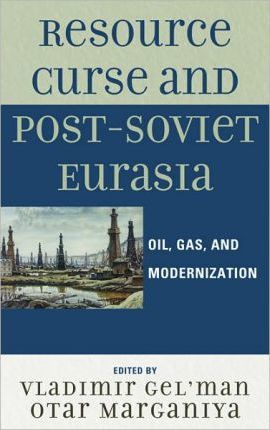Resource Curse and Post-Soviet Eurasia