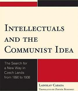 Intellectuals and the Communist Idea
