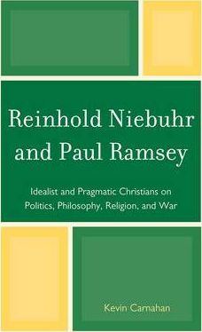 Reinhold Niebuhr and Paul Ramsey