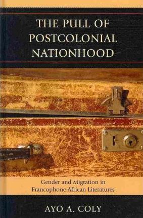 The Pull of Postcolonial Nationhood