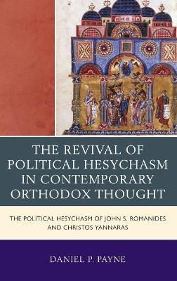The Revival of Political Hesychasm in Contemporary Orthodox Thought