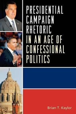 Presidential Campaign Rhetoric in an Age of Confessional Politics