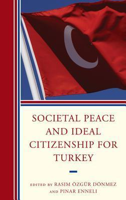 Societal Peace and Ideal Citizenship for Turkey