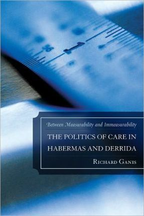 The Politics of Care in Habermas and Derrida