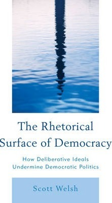 The Rhetorical Surface of Democracy