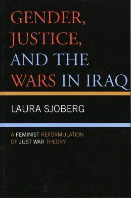 Gender, Justice, and the Wars in Iraq