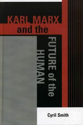 Karl Marx and the Future of the Human