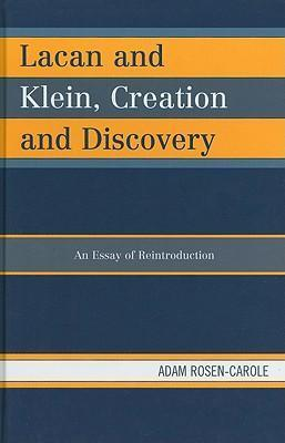 Lacan and Klein, Creation and Discovery