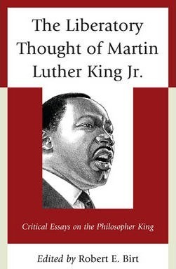 The Liberatory Thought of Martin Luther King, Jr.
